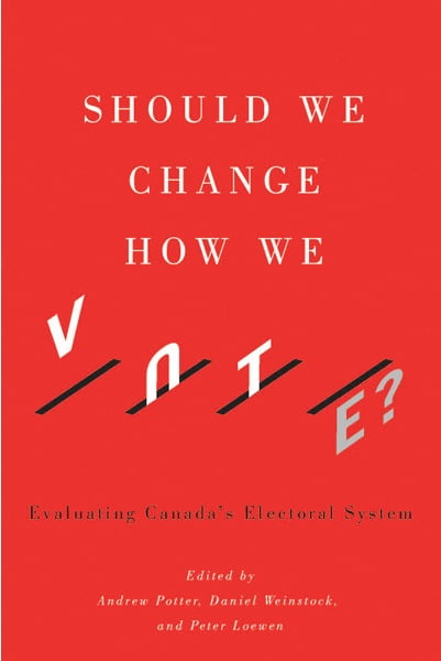 Should We Change How We Vote? Evaluating Canada's ...